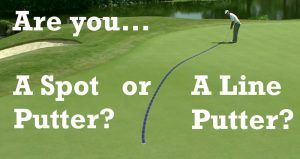 Do you putt to a spot or do you see a line